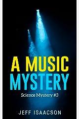 A Music Mystery: Science Mystery #3 (Science Mysteries) Kindle Edition