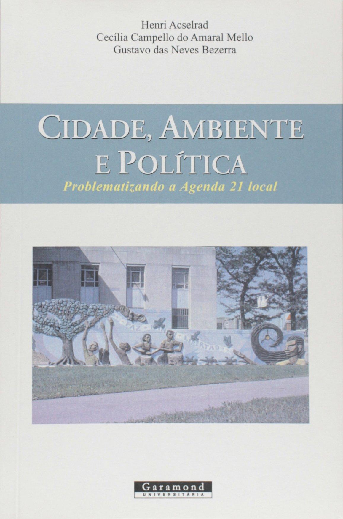 Cidade, Ambiente E Politica: Henri Acselrad: 9788576171058 ...