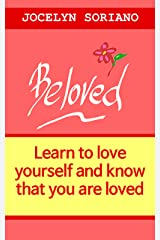 Beloved: Learn To Love Yourself And Know That You Are Loved (A Conversational Approach) Kindle Edition