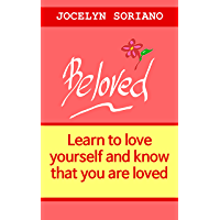 Beloved: Learn To Love Yourself And Know That You Are Loved (A Conversational Approach) (English Edition)