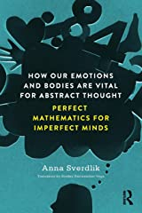 How Our Emotions and Bodies are Vital for Abstract Thought Paperback