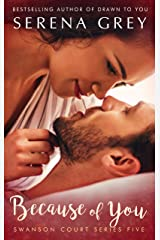 Because of You (Swanson Court Series Book 5) Kindle Edition