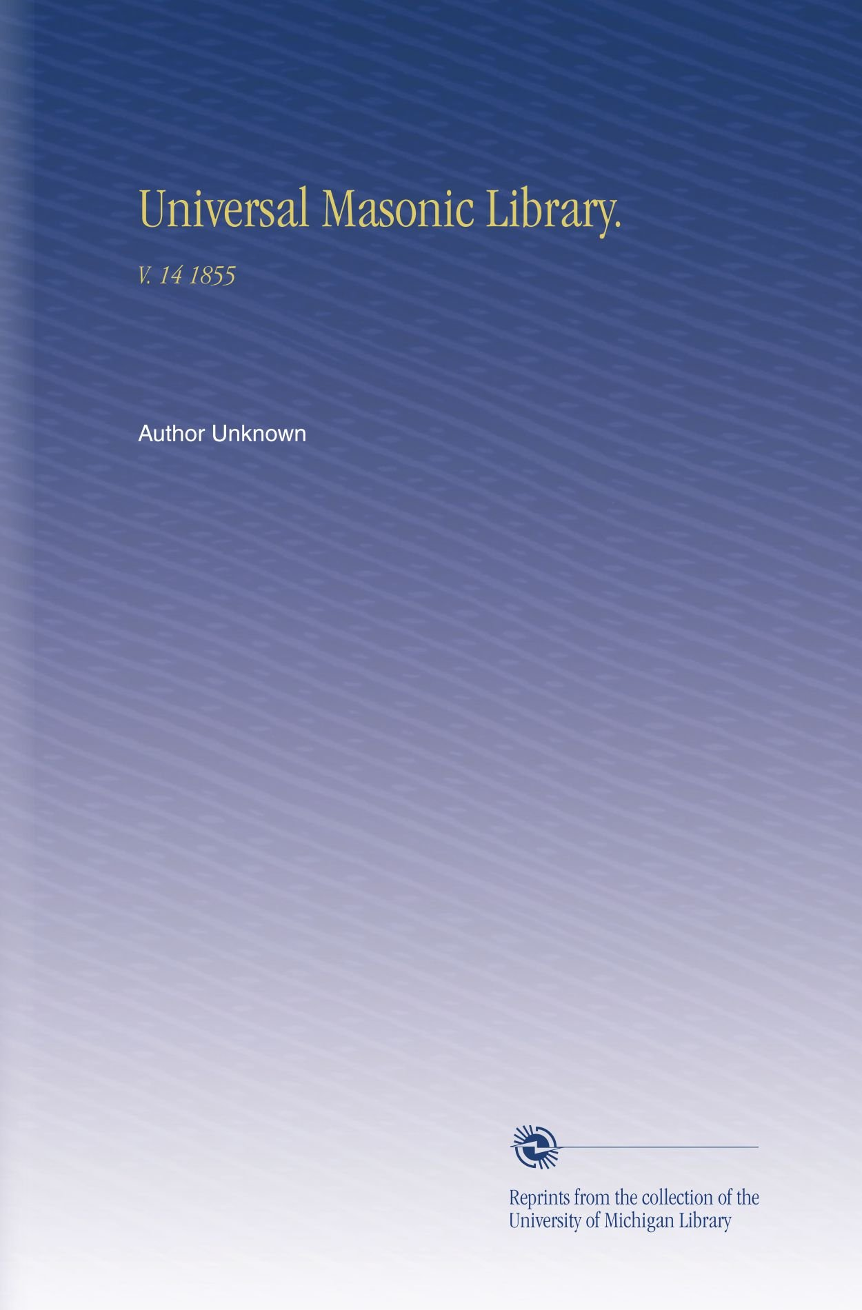 Universal Masonic Library.: V. 14 1855 pdf
