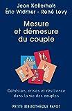 Mesure et démesure du couple : Cohésion, crises et résilience dans la vie des couples