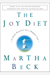 The Joy Diet: 10 Daily Practices for a Happier Life Hardcover