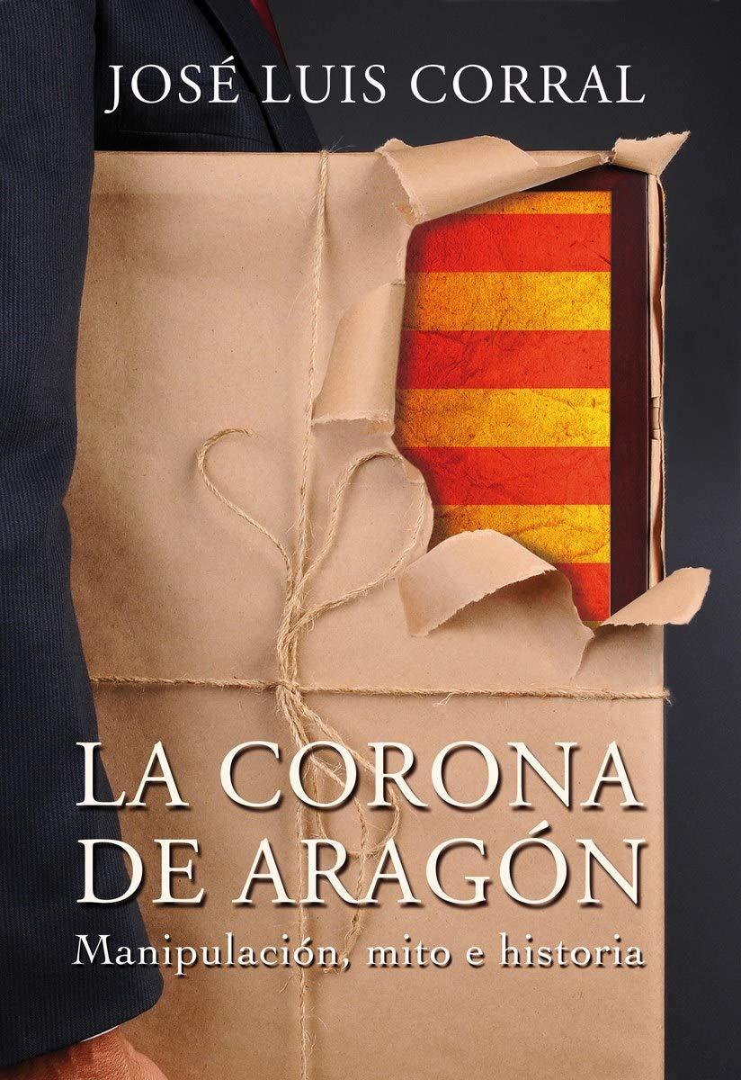 La Corona de Aragón. Manipulación, mito e historia.