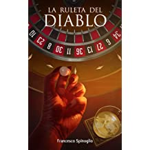 La ruleta del diablo (Spanish Edition) Mar 18, 2017