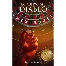 La ruleta del diablo (Spanish Edition) Mar 18, 2017