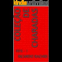 COLEÇÃO DE CHARADAS: REIS - I (Volume VII)