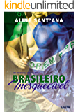 Brasileiro Inesquecível (Sem Fronteiras Para O Amor Livro 4)
