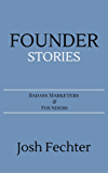 Founder Stories: Badass Marketers & Founders (English Edition)