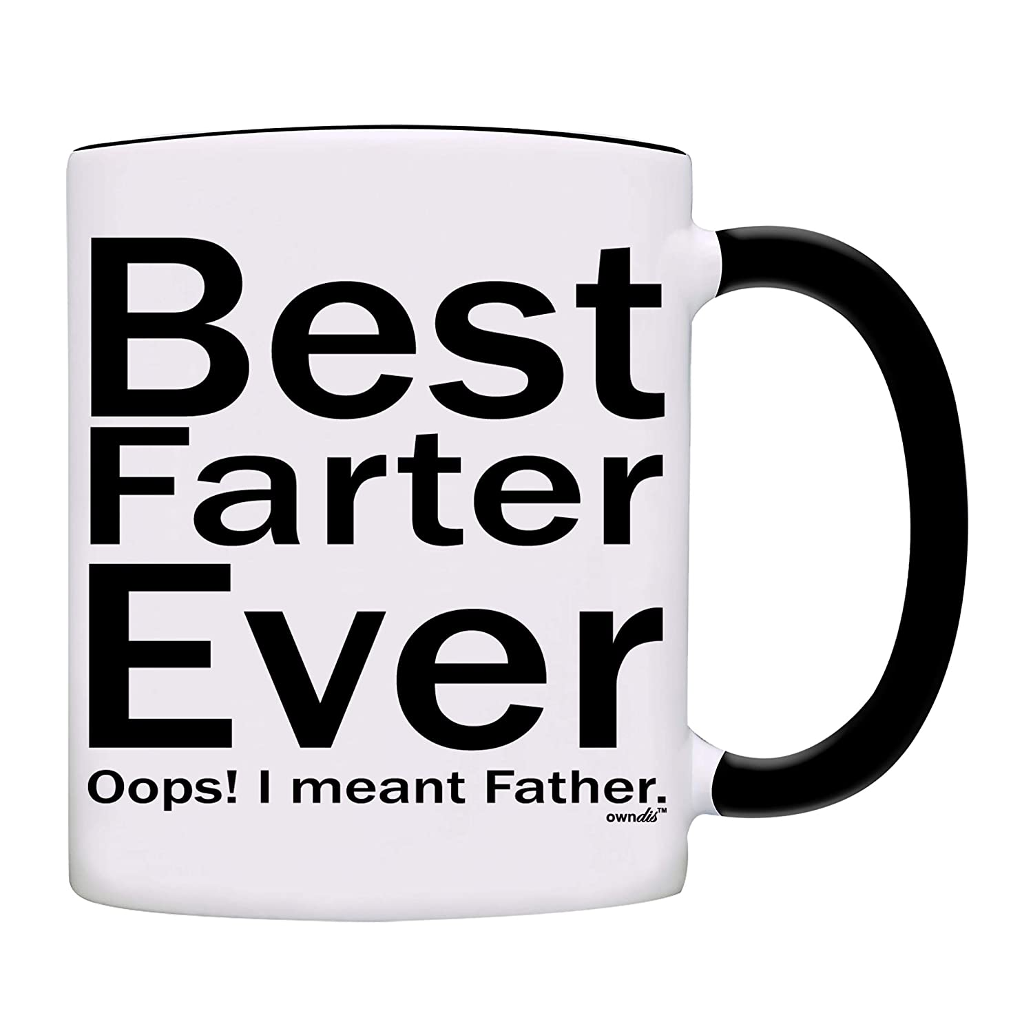 owndis父の日ギフトfor Dad Best Farter Ever Oops I Meant父ギフトコーヒー/ティーカップ ブラック 0032-2  ブラック B06XP77NTT