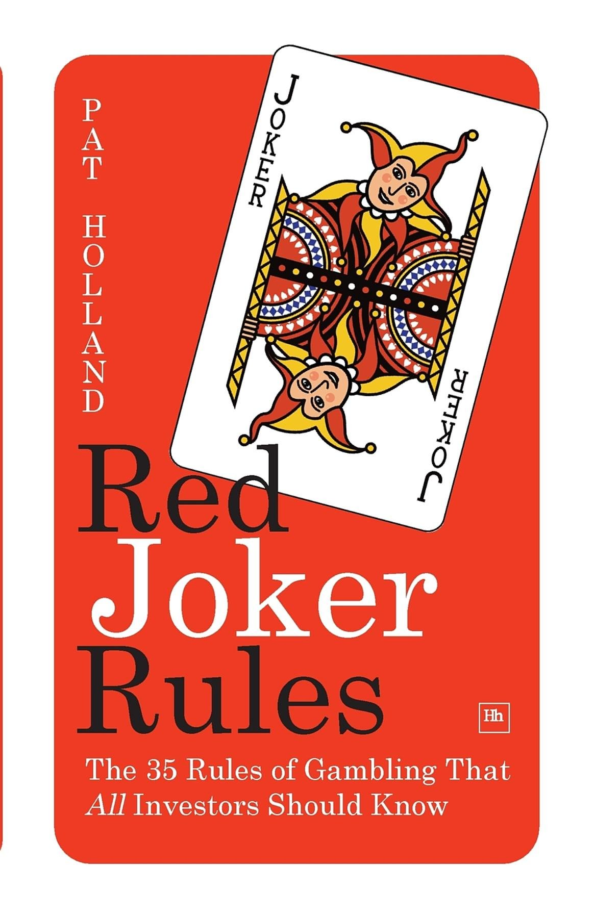 Red Joker Rules: The 35 Rules of Gambling That All Investors Should Know