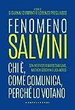 Fenomeno Salvini: Chi è, come comunica, perché lo votano
