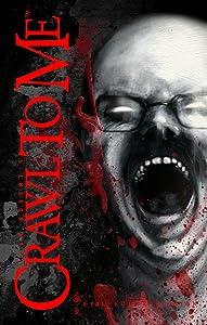 Crawl to Me: Evil Edgar Edition