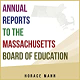 Annual Reports to the Massachusetts Board of Education