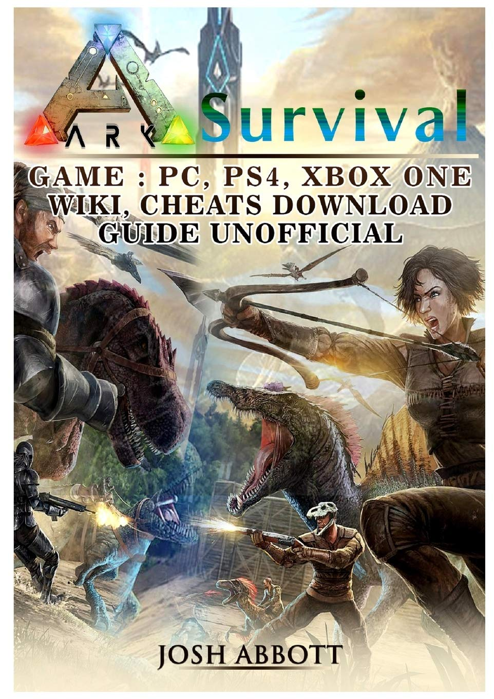 Ark Survival Game, PC, PS4, Xbox One, Wiki, Cheats, Download Guide ...