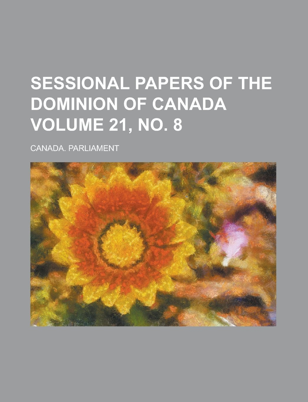 Sessional Papers of the Dominion of Canada Volume 21, no. 8 PDF