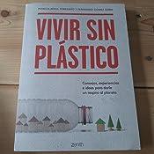 Vivir sin plástico: Consejos, experiencias e ideas para darle un ...
