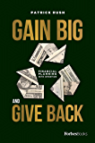 Gain Big And Give Back