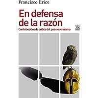 En Defensa De La Razón: Contribución a la crítica del posmodernismo: 1279 (Historia)