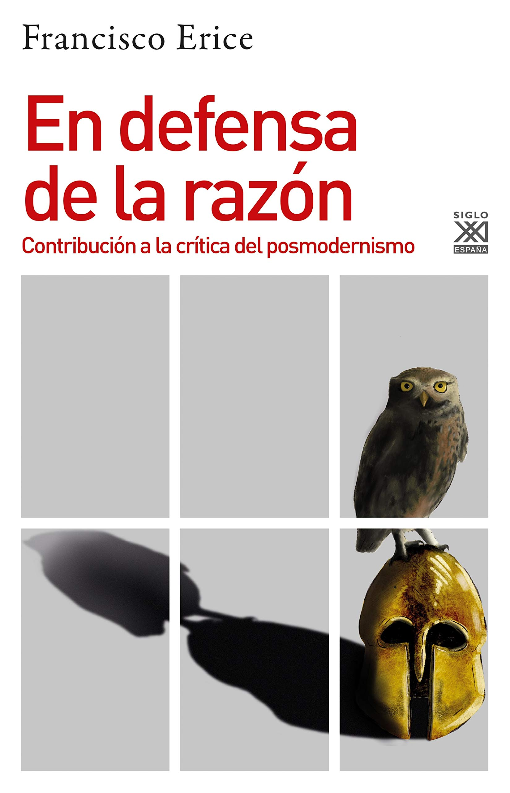 En Defensa De La Razón: Contribución a la crítica del posmodernismo: 1279 Historia: Amazon.es: Erice Sebares, Francisco: Libros