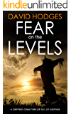 FEAR ON THE LEVELS a gripping crime thriller full of suspense (Detective Kate Hamblin mystery Book 3)