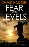 FEAR ON THE LEVELS a gripping crime thriller full of suspense (Detective Kate Hamblin mystery Book 3) (English Edition)
