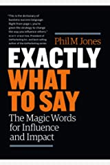Exactly What to Say: The Magic Words for Influence and Impact Hardcover