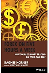 Forex on Five Hours a Week: How to Make Money Trading on Your Own Time Hardcover
