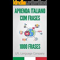 Aprenda Italiano com Frases: 1000 Frases para treinar