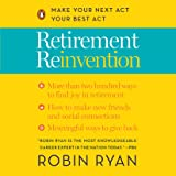 Retirement Reinvention: Make Your Next Act Your Best Act