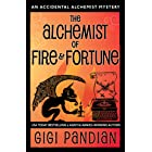 The Alchemist of Fire and Fortune: An Accidental Alchemist Mystery