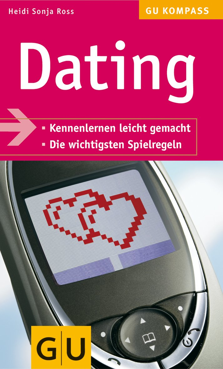 Dating (GU Kompass Partnerschaft & Familie)