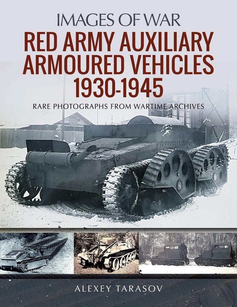 Red Army Auxiliary Armoured Vehicles, 1930–1945 (Images of War)