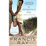A Dangerous Kiss: A Grayson Friends Novel