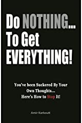 Do NOTHING...To Get EVERYTHING Kindle Edition