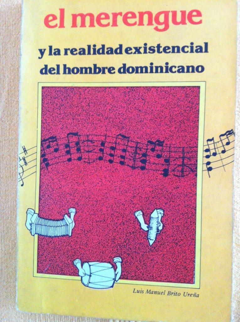 El merengue y la realidad existencial del hombre dominicano: Amazon.es:  Brito Ureña, Luis Manuel: Libros
