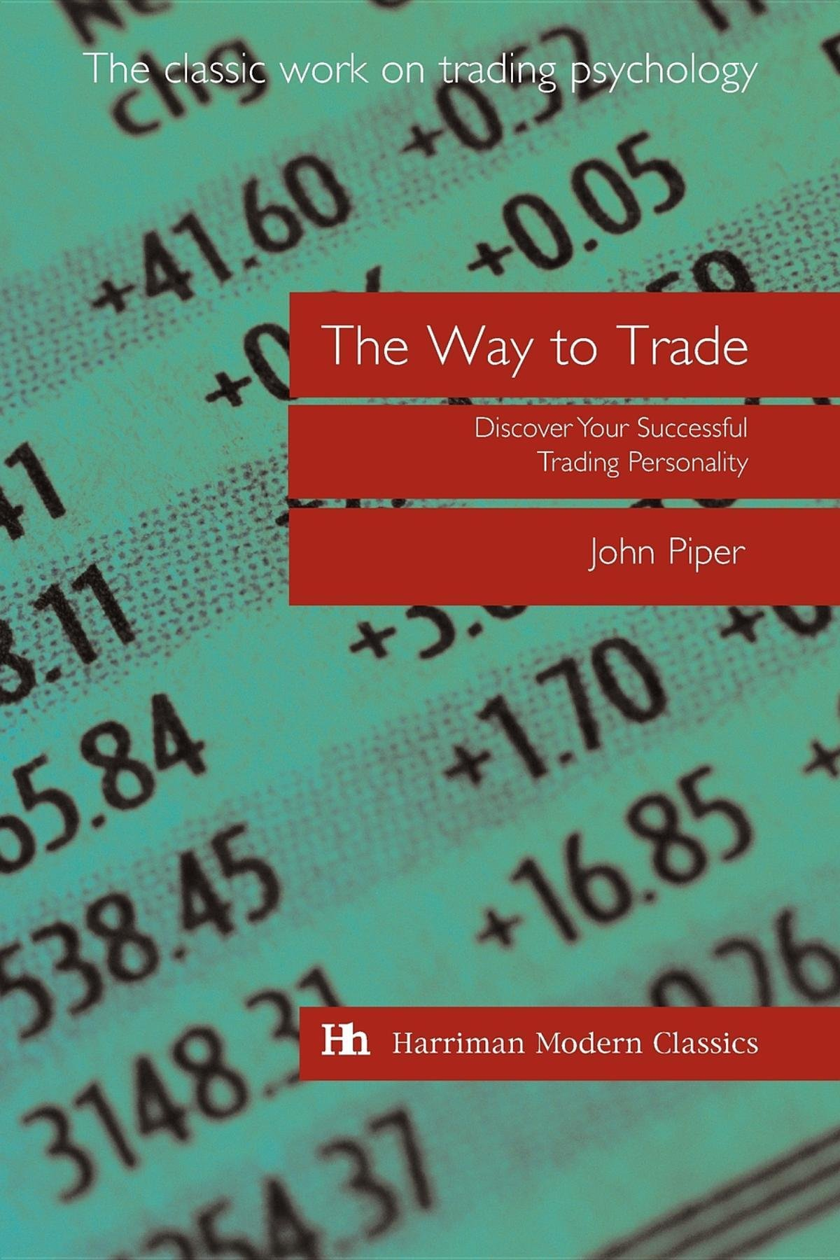 The Way to Trade: Discover Your Successful Trading Personality ...