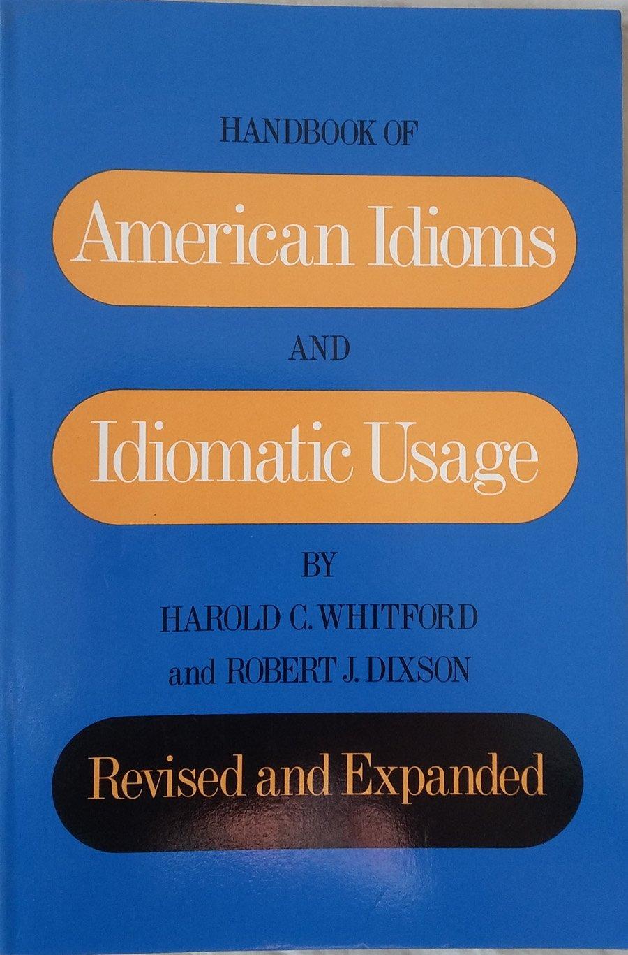 Handbook of American Idioms and Idiomatic Usage: Harold Crandall Whitford:  9780133725667: Books - Amazon.ca