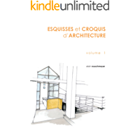 ESQUISSES et CROQUIS d'ARCHITECTURE: VOLUME 1 (French Edition)