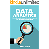 Data Analytics: What Every Business Must Know About Big Data And Data Science (Data Analytics for Business, Predictive Analysis, Big Data Book 1) (English Edition)