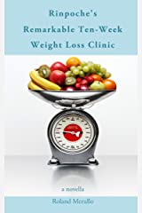 Rinpoche's Remarkable Ten-Week Weight Loss Clinic Kindle Edition