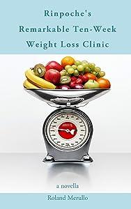 Rinpoche's Remarkable Ten-Week Weight Loss Clinic