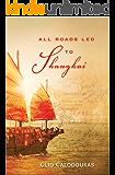 All Roads Led to Shanghai