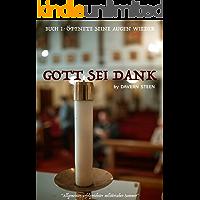 Gott sei Dank (Buch 1) - öffnete seine Augen wieder (German Edition)