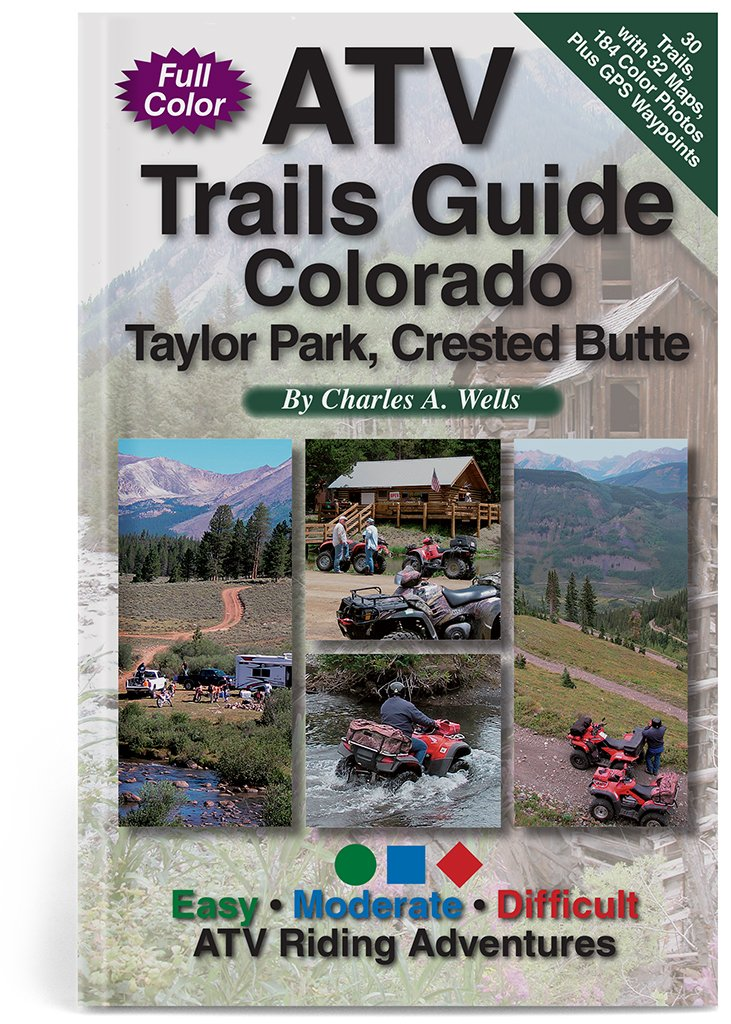 Taylor Park Colorado Map.Atv Trails Guide Colorado Taylor Park Crested Butte Charles A