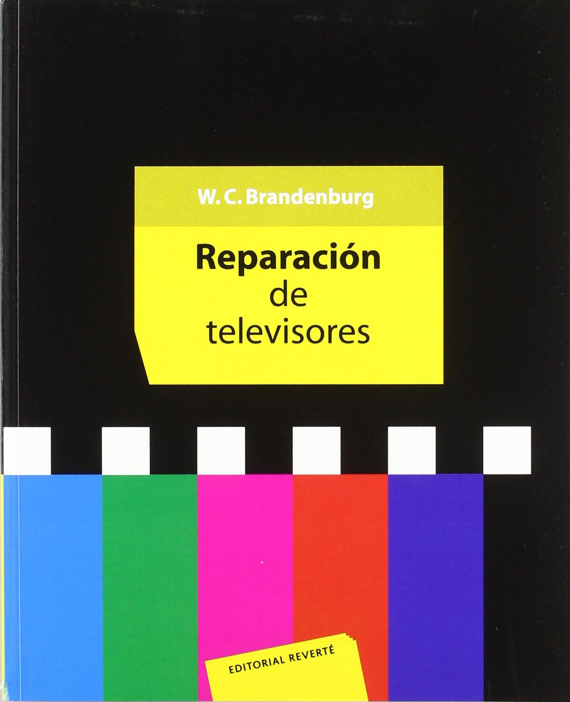 Reparación de televisores: Amazon.es: Branderburg, W. C.: Libros