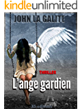 L'ange gardien: Un thriller psychologique, un suspense magistral (French Edition)