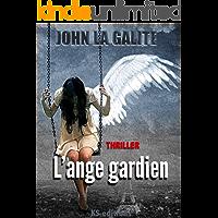 L'ange gardien: Un thriller psychologique, un suspense magistral (French Edition)